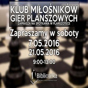 7.05.2016 - KLUB MIŁOŚNIKÓW GIER PLANSZOWYCH