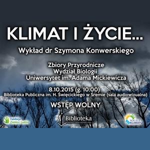 8.10.2015 - KLIMAT IŻYCIE - WYKŁAD DR SZYMONA KONWERSKIEGO