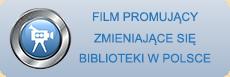 FILM PROMUJĄCY ZMIENIAJĄCE SIĘ BIBLIOTEKI